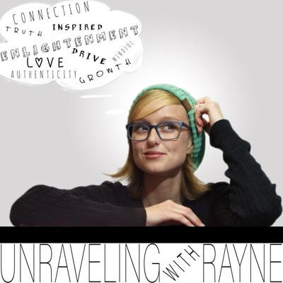 Unraveling with Rayne