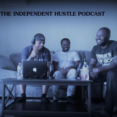 The Independent Hustle Podcast