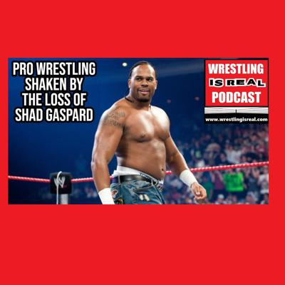 Cover art for Pro Wrestling Shaken By The Loss of Shad Gaspard KOP052120-534
