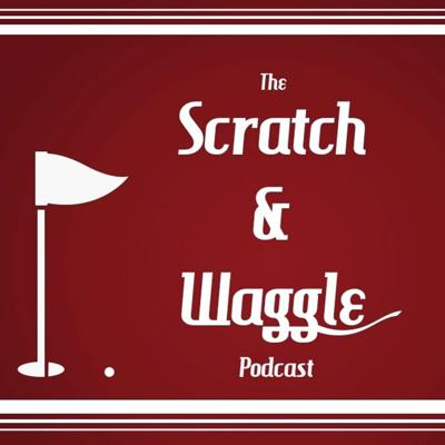 Scratch and Waggle Golf Podcast