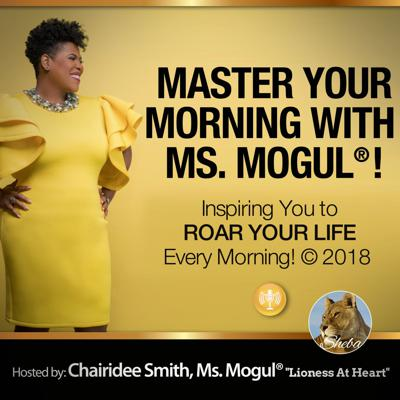 Master Your Morning with Ms. Mogul®