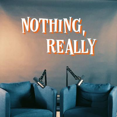 Nothing, Really
