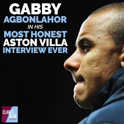 Cover art for GABBY AGBONLAHOR IN HIS MOST HONEST ASTON VILLA INTERVIEW EVER