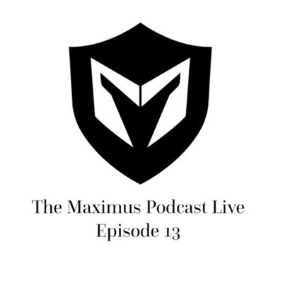 Cover art for The Maximus Podcast LIVE 13