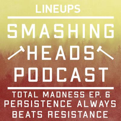 Cover art for Persistence Always Beats Resistance (Total Madness Ep. 6)
