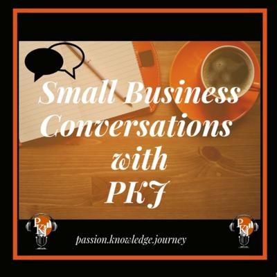 Small Business Conversations with PKJ