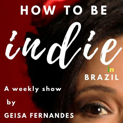 How to be Indie in Brazil