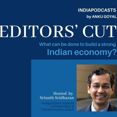 Cover art for Editors' Cut On How To Make India A Stronger Economy On IndiaPodcasts