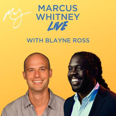 Cover art for Marcus Whitney LIVE Ep. 32 - Blayne Ross