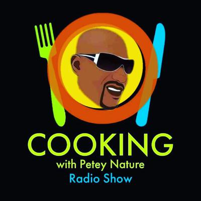 Cooking With Petey Nature Radio Show