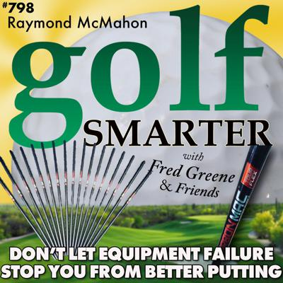 Cover art for Don't Let Equipment Failure Prevent Better Putting with Raymond McMahon