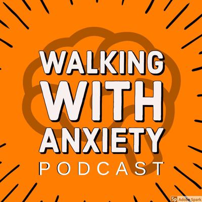 Walking With Anxiety