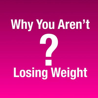 Cover art for 172 - Why You Aren't Losing Weight