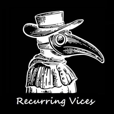Recurring Vices