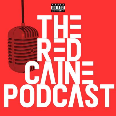 The Red Caine Podcast