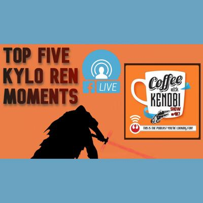 Cover art for CWK Show #407 LIVE: Top Five Kylo Ren Moments