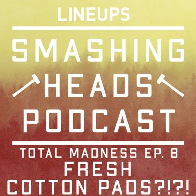 Cover art for Fresh Cotton Pads?!?! (Total Madness Ep. 8)