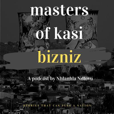 Masters of Kasi Bizniz is for you. Entrepreneurship is a journey that is often long, hard and lonely. We make the journey lighter by putting you in company with entrepreneurs just like you, who face your struggles and challenges. We learn WHY they do it, HOW they do it and what practical ways they can offer you to achieve what great goals you have set for your enterprise.