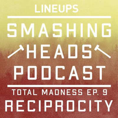 Cover art for Reciprocity (Total Madness Ep. 9)