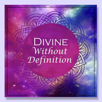 Divine Without Definition