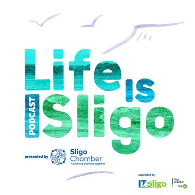 Life Is Sligo Podcast