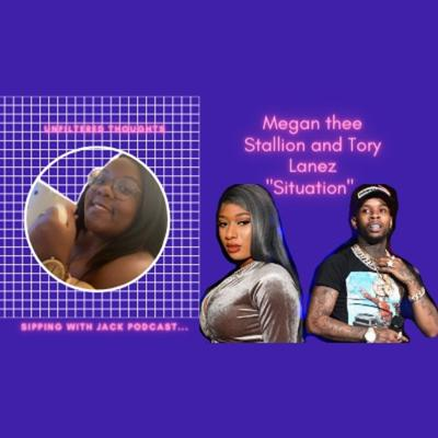 Cover art for Unfiltered Thoughts: Megan Thee Stallion and Tory Lanez Situation