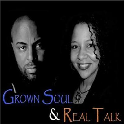Grown Soul and Real Talk