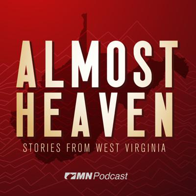 Almost Heaven: Stories From West Virginia