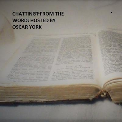 Chatting From The Word: Hosted By; Oscar
