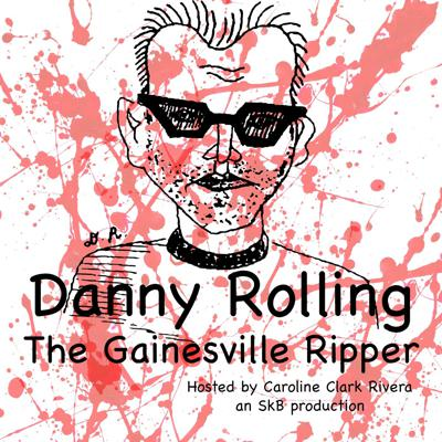 Danny Rolling: The Gainesville Ripper