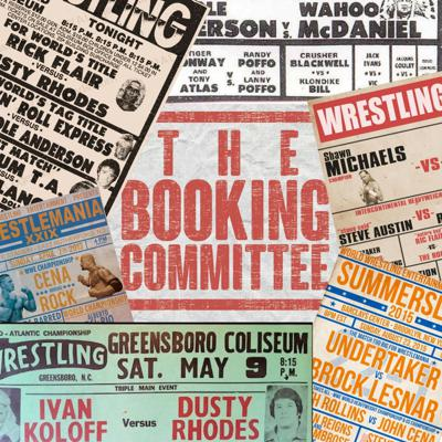 The Booking Committee | Wrestling Pod