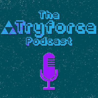 Colton, Rayne, and Zach talk video games, table top games, really anything game related. Now including Anime! Check us out on Twitter @TheTryforce_, and keep an eye on our Twitch channel for streams! @theTryforce_