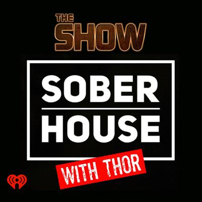 The Show Presents Sober House with Thor