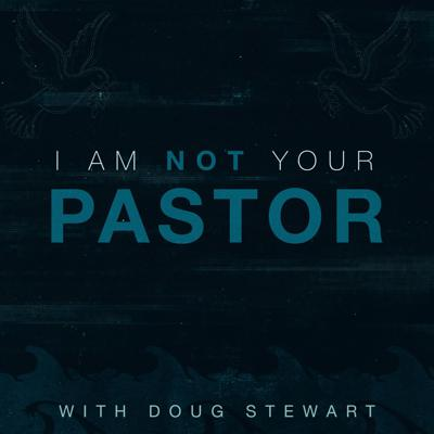 I Am Not Your Pastor