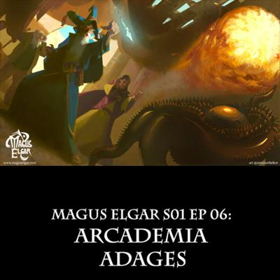 Cover art for Magus Elgar S01 Ep 06: Arcademia Adages