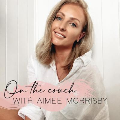 On The Couch With Aimee Morrisby