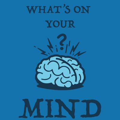 What's On Your Mind Podcast