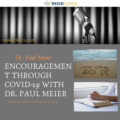 Cover art for Encouragement through Covid-19 with Dr. Paul Meier