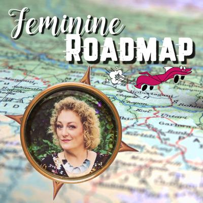 Feminine Roadmap Podcast is real talk for women 45+ who are looking for help navigating the bumpy road of midlife.