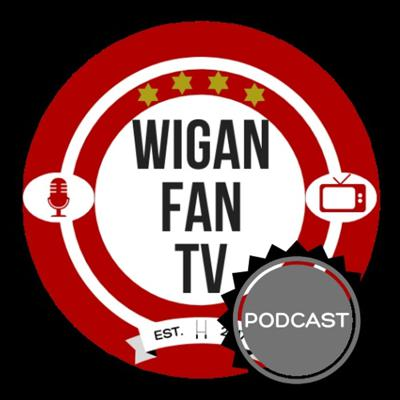 Wigan Fan TV Podcast Rugby League