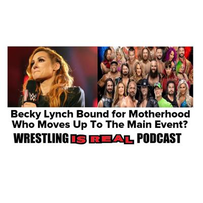 Cover art for Becky Lynch Bound For Motherhood; Who Moves Up to The Main Event KOP051420-533
