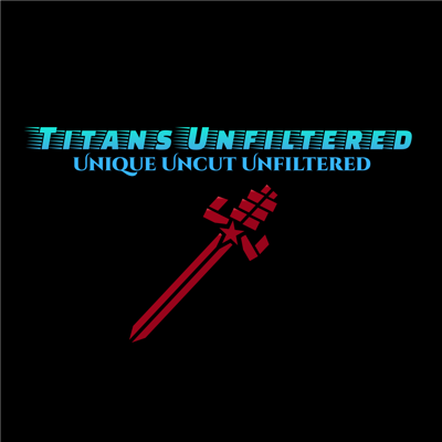 Titans Unfiltered