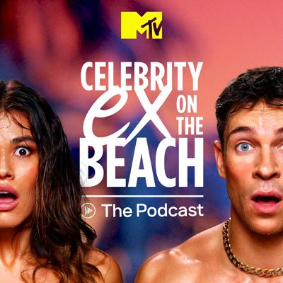Celebrity Ex On The Beach: The Podcast