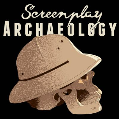 Screenplay Archaeology Podcast