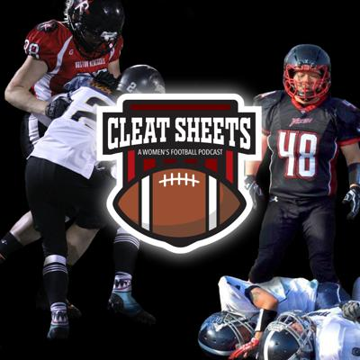 Cleat Sheets - A Podcast on Women's Tackle Football