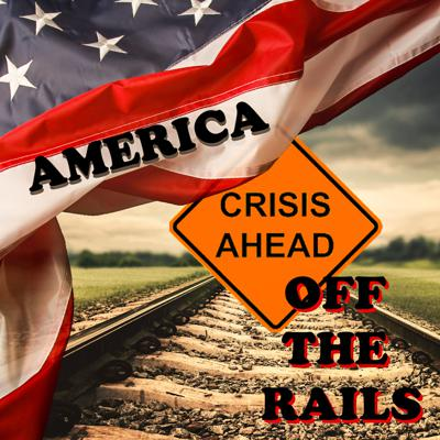 America Off The Rails