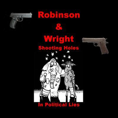 Rick Robinson and Dan Wright team up. They love to shoot holes in political lies. Both sides will face the fire of Robinson and Wright. Hear the shots ring out every Friday.