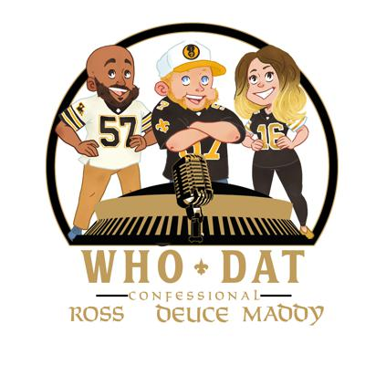 A podcast hosted by Deuce Windham, Independent Scout (Scouting Academy) and analyst for The Athletic covering the New Orleans Saints. He is joined by Maddy Hudak who is a life-long and die-hard Who Dat, & Ross Jackson who writes for SBNation's Canal Street Chronicles. Player reviews, film break downs, breaking news and great Saints memories all here being laid out in the confessional booth. Things tend to get a little crazy around here.
