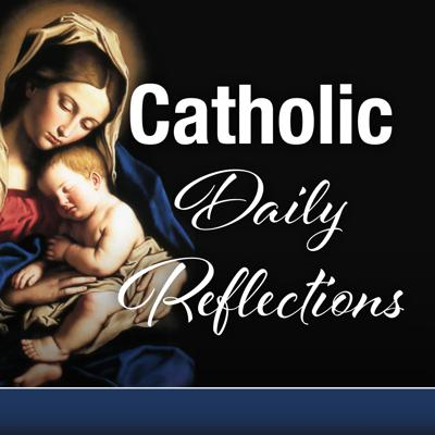 Catholic Daily Reflections