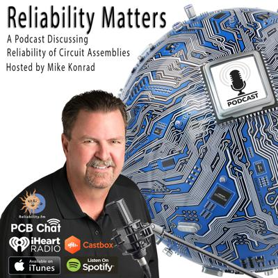 Reliability Matters is a podcast on the subject of reliability of circuit assemblies. Reliability